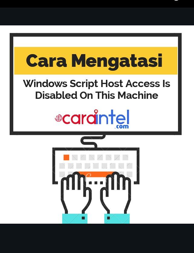 Cara Mengatasi Windows Script Host Access is Disabled on ...